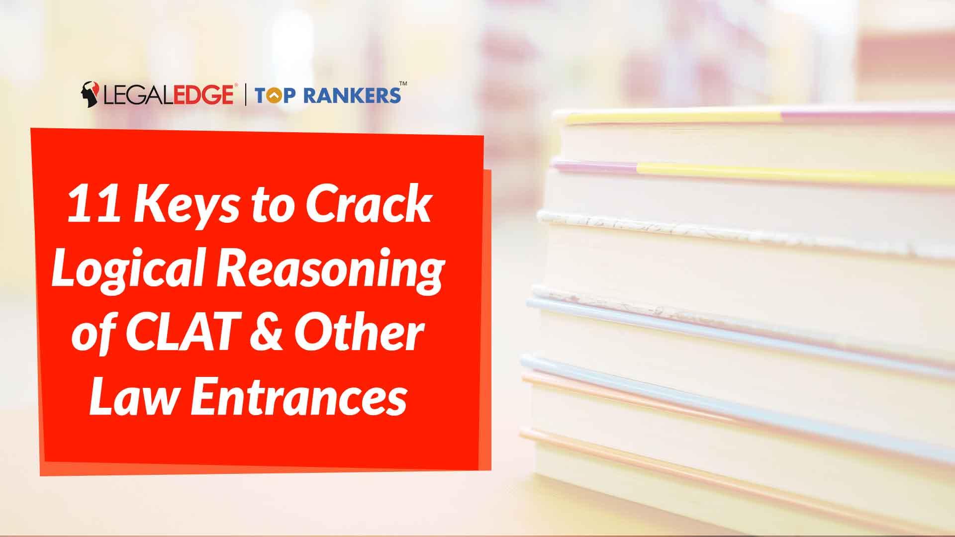 Logical Reasoning | 11 Keys to Crack Logical Reasoning of CLAT & Other Law Entrances | By Karan Sir