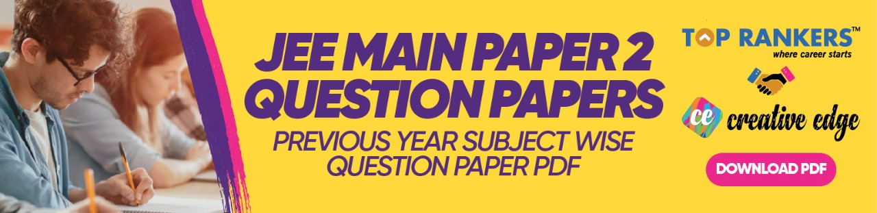 JEE Main Paper 2 Question Paper