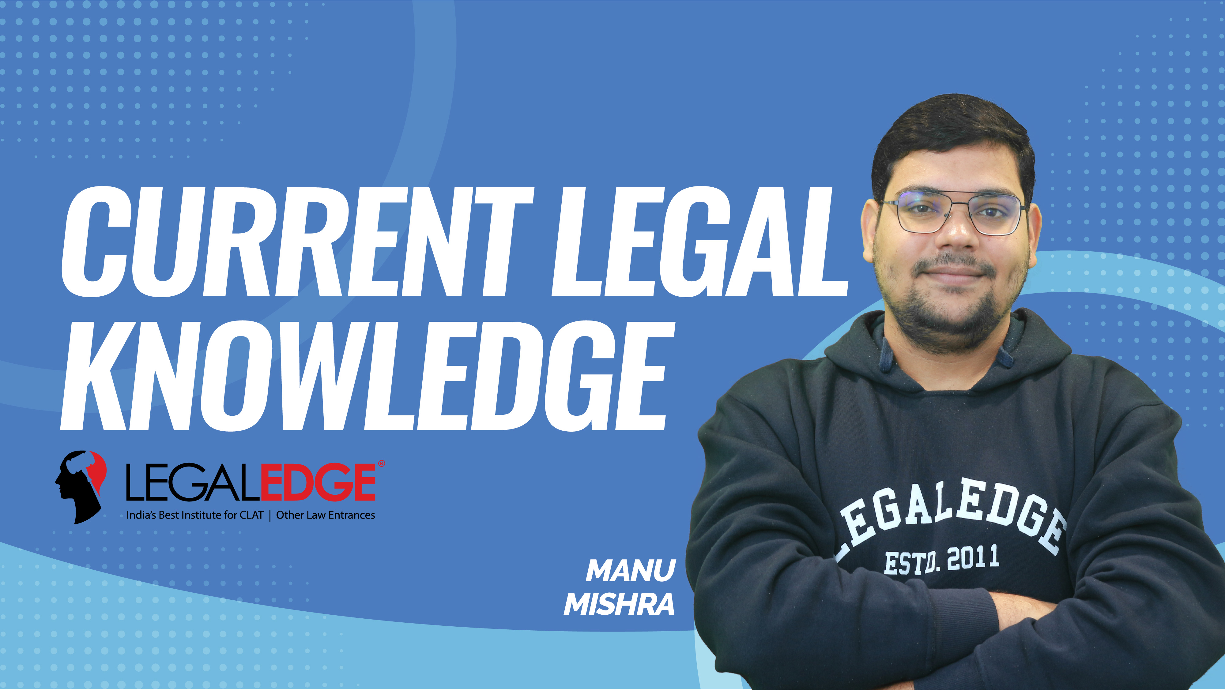 CLAT Gold | Current Legal Knowledge | Oct- 2 | By Manu Sir