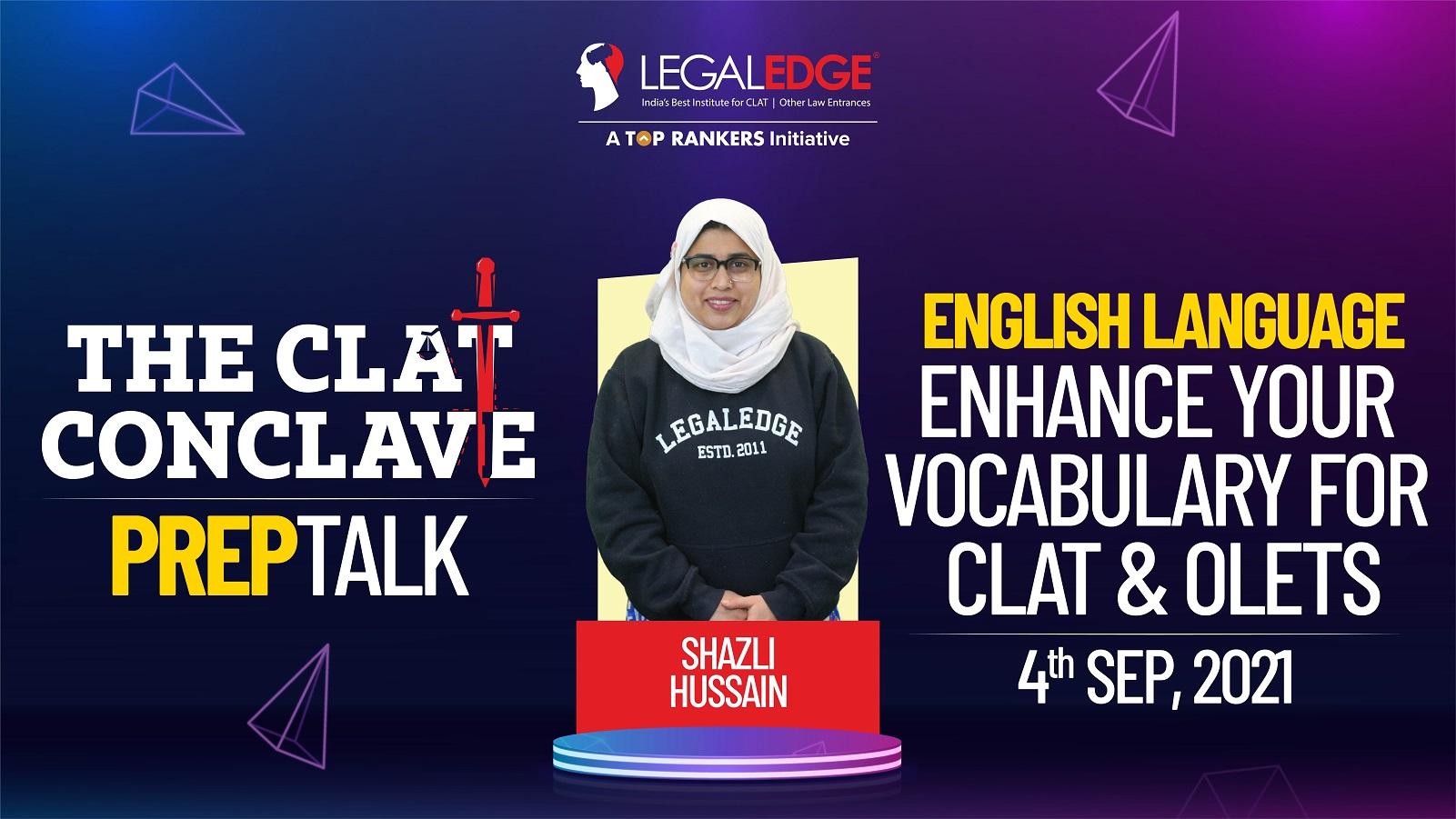 Enhance your Vocabulary for CLAT & OLETs   By Shazli Maám