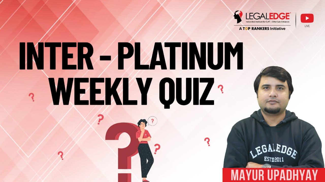 Inter-Platinum Weekly Quiz- 03 | By Mayur Sir